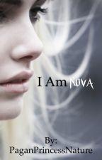I am Nova  by PaganPrincessNature
