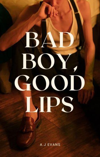 Bad Boy, Good Lips