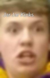 Jar Jar Kinks by Bauvedier