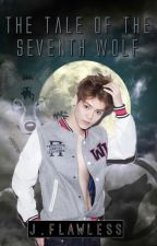 The Tale of the Seventh Wolf by xImSooFlawlessx