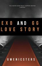 EXO and GG Love Story (Part 1 - Completed) by gwenicsters