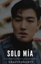 Solo mía⇢JB- [GOT7] #Wattys2016 by crazyforgot7