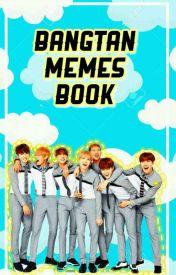 •Bangtan Memes Book• by -cafaeLattae-