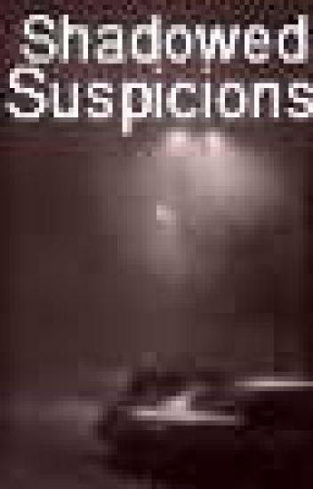 Shadowed Suspicions