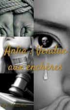 Anlia : Vendue aux enchères by MonOreilleTwerk