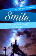 Smile. [Cloud Strife X Reader] by XNightThinkerX