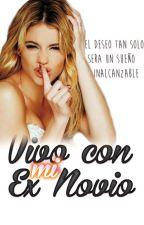Vivo con mi ex novio | Novela Jortini by JortiniForeverAlone
