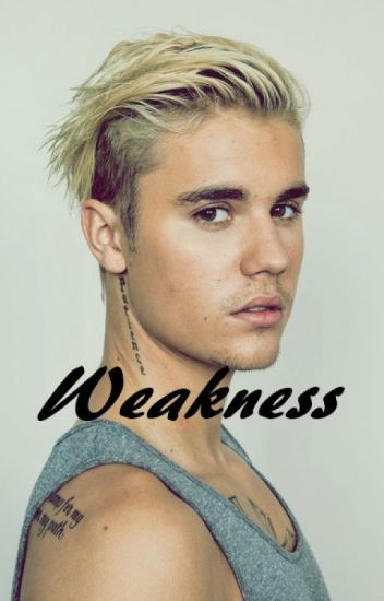 Weakness // Justin Bieber