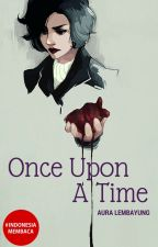 Once Upon A Time by AuraLembayung
