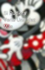 Si Pudiera Verte Una Vez Más by Ire10ne