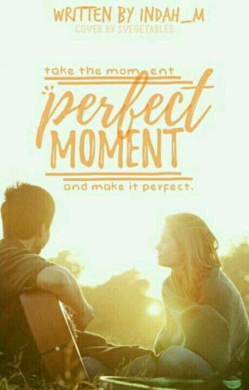 Perfect Moment (Sequel LYD)