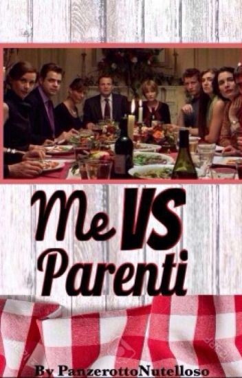 Me VS Parenti