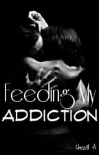 Feeding My Addiction by beau_angel