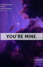 You're Mine | y.min by -adultchild