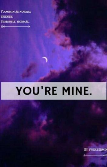 You're Mine | y.min