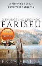 O evangelho segundo Fariseu by SilvanaFranca4