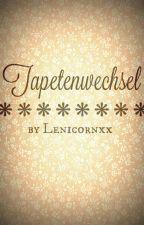Tapetenwechsel by Lenicornxx