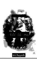 Tôi là ma! by chuyencuatri