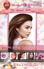 When I Fall In Love  (The Bouquet Ladies Trilogy Book 3) by dwayneizzobellePHR