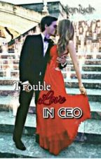 Trouble LOVE in CEO by Cancerbubble