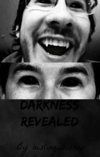 Darkness Revealed (Darkiplier Fanfiction) by aisling_bishop