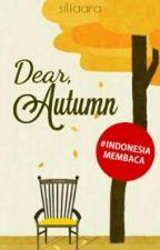 Dear, Autumn by silfaara