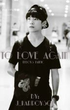 to love again - a Jackson TFboys fanfic by parkaeri_