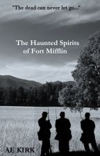 The Haunted Spirits of Fort Mifflin (Rick Thane book 3) by AE_KIrk