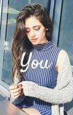 You (Camren) by jaureguiskies