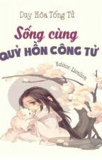 Sống Cùng Qủy Hồn Công Tử by tieuho5203