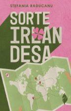 Sorte Irlandesa [COMPLETO] by StefaniaRaducanu