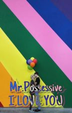 Mr.possessive I LOVE YOU by bilgirl
