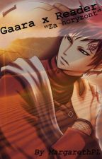 Za horyzont|Gaara x Reader by MargarethPL