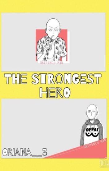 The Strongest Hero | 最強の主人公 | Saitama #Wattys2017