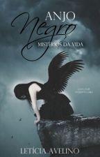 Anjo Negro - Mistérios Da Vida by Garota123