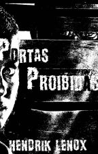 Portas Proíbidas by HendrikLenox