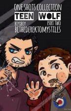 One Shot Collection - Teen Wolf (BoyXBoy) Part Two by BeTheDerekToMyStiles