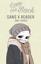 """Love Me Back"" - Sans x Reader [UNDERTALE ONE-SHOTS] by NekoSushi"