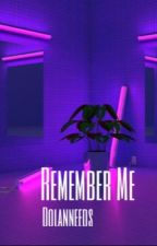 Remember Me ; G.D by PaigeNcuthbert