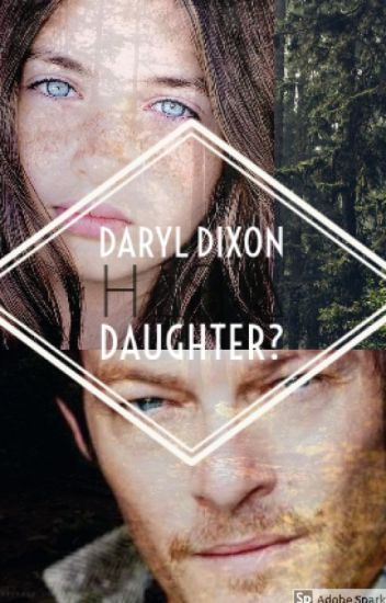 Daryl Dixon Has A Daughter?!?! Under Editing