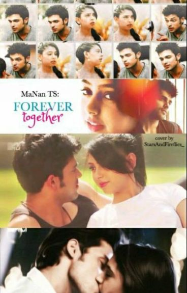 Manan TS : Forever Together [✔]