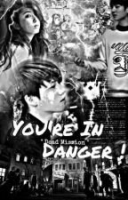 You're In Danger. 당신은 위험에있어. by StandBy_Sso
