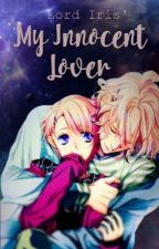 My Innocent Lover by Lord_Iris