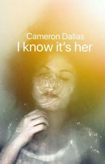 Cameron Dallas : I know it's her