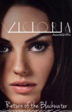 Victoria: Return of the Blackwater (Vampire RomCom) by AzureGriffin