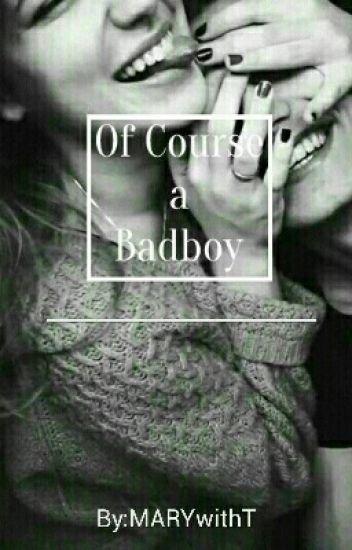 Of Course A BadBoy