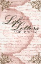 Life Letters by Rauchquarz