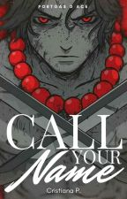 Call Your Name (Ace x Reader) by The_Pink_Disaster