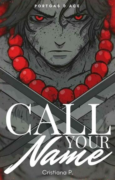 Call Your Name (Ace x Reader)
