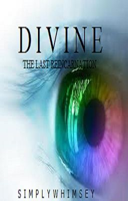 DIVINE: The Last Reincarnation